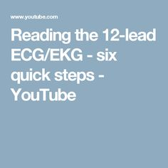 Reading the 12-lead ECG/EKG - six quick steps - YouTube