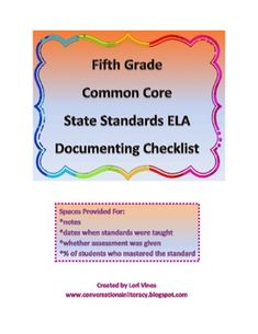 Fifth Grade Common Core State Standards ELA Documenting Checklist: document what common core standards you taught and when and the % that mastered each standard-$