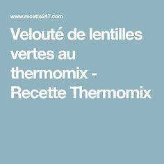 Velouté de lentilles vertes au thermomix - Recette Thermomix