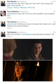 Aww! This is awesome. Tom tweeting the kid who played little Loki, which made said child actor's day. Love it! :)