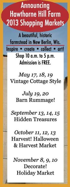 VINTAGE COTTAGE-STYLE SHOPPING MARKET  Set on an historic farmstead in New Berlin, this weekend shopping market features antiques, vintage goods, shabby chic, upcycled and recycled home decor and garden art, plus handmade fashion accessories and fine art. More than 50 local artisans and vendors participate and attendees can enjoy fresh bakery and live music.  http://staff.onmilwaukee.com/myOMC/events/44203