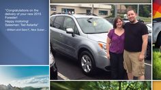 Dear William and Sara Foley   A heartfelt thank you for the purchase of your new Subaru from all of us at Premier Subaru.   We're proud to have you as part of the Subaru Family.