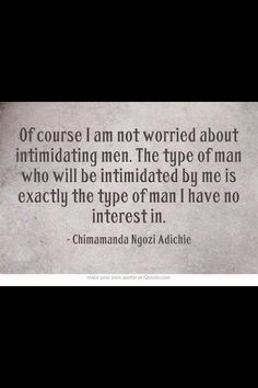Why I don't worry about intimidating men. quote of the day