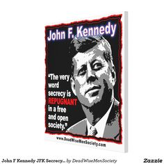 John F Kennedy JFK Secrecy Quote Canvas Print