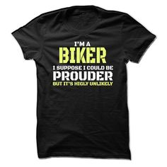 Im A  ② Biker I Suppose I Could Be Prouder But Its Highly  ⃝ UnlikelyLimited Edition Biker Shirt - Not sold in stores. - Shipping worldwide. - Guaranteed safe checkout: PayPal/VISA/MASTERCARD. - Buy 2 or more and save on shipping! - Get yours now before they sell out.biker, chopper, biker, chopper, crazy shirts, humor, vintage, biker shirts, biker t shirts, biker tshirts, biker tees, biker apparel, biker wear, biker hoodies, biker t shirts for men, biker shirts for men,