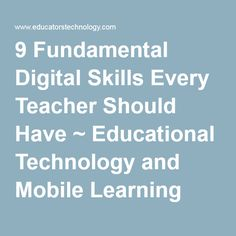 9 Fundamental Digital Skills Every Teacher Should Have ~ Educational Technology and Mobile Learning