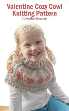 The Valentine Cozy Cowl knitting pattern has an adorable fair isle heart pattern, a soft & warm ribbed fold over neck and can be knit in sizes from preschool to child's large! Knitted Heart Pattern, Knit Headband Pattern, Baby Hat Knitting Pattern, Fair Isle Knitting Patterns, Baby Hats Knitting, Knitted Hats, Kids Knitting, Crochet Scarfs, Sock Knitting