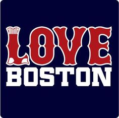 love the Red Sox