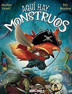 "Jonathan Emmett / Poly Bernatene. ""Aquí hay monstruos"". Editorial Maeva Young. (desde 7 años). Apps, Comic Books, List, Comics, Cover, Editorial, Painting, Rum Bottle, Comics And Cartoons"