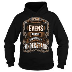 EVENS, EVENSYear, EVENSBirthday, EVENSHoodie, EVENSName, EVENSHoodies IT'S A EVENS  THING YOU WOULDNT UNDERSTAND SHIRTS Hoodies Sunfrog	#Tshirts  #hoodies #EVENS #humor #womens_fashion #trends Order Now =>	https://www.sunfrog.com/search/?33590&search=EVENS&cID=0&schTrmFilter=sales&Its-a-EVENS-Thing-You-Wouldnt-Understand