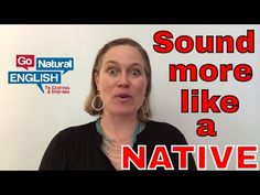 3 Ways to Sound More Like a Native Speaker - YouTube