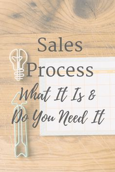 What Is A Sales Process & Do I Need One? - Caffeinated Possibilities