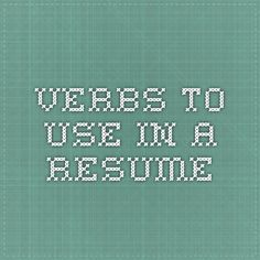 Verbs to use in a resume