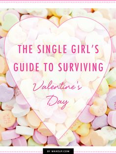 The Single Girl's Guide to Surviving Valentine's Day