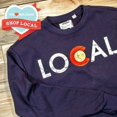 This sweatshirt by INDYINK will let everyone know you're a Colorado local!