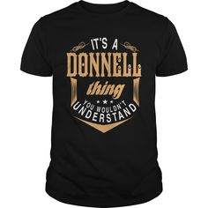 DONNELL IT'S A DONNELL  THING YOU WOULDNT UNDERSTAND SHIRTS Hoodies Sunfrog#Tshirts  #hoodies #DONNELL #humor #womens_fashion #trends Order Now =>https://www.sunfrog.com/search/?33590&search=DONNELL&cID=0&schTrmFilter=sales&Its-a-DONNELL-Thing-You-Wouldnt-Understand