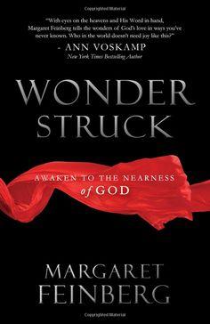 Wonderstruck: Awaken to the Nearness of God by Margaret Feinberg
