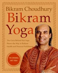 Bikram Yoga by Bikram Choudhury...an essential read for all those that are interested in understanding more about the Bikram Yoga philiosophy and practice.