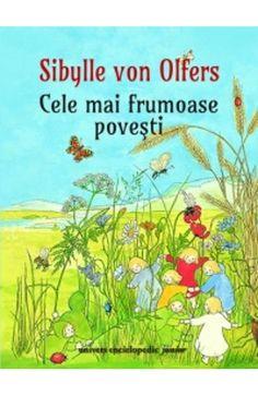Cele Mai Frumoase Povesti - Sibylle Von Olfers -  Varsta: 4+. Ilustrată cu multă sensibilitate, cartea cuprinde trei dintre cele mai îndrăgite povești ale autoarei. Prima spune povestea anotimpurilor. A doua poveste dezvăluie peripețiile unor copii pierduți în pădure și găsiți de o iepuroaică inimoasă. In cea de-a treia poveste, o prințesă se întâlnește cu prietenii ei din pădure.