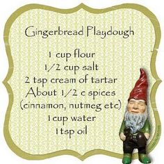 Gingerbread play dough (not edible but smells like Christmas!)