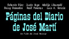 Paginas del diario de José Marti pelicula - Buscar con Google