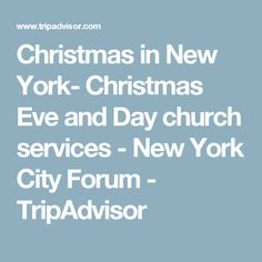 christmas in new york christmas eve and day church services new york city forum - Nyc Restaurants Open Christmas Day