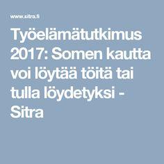 Työelämätutkimus 2017: Somen kautta voi löytää töitä tai tulla löydetyksi - Sitra Finland