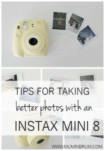 Tips for taking better photos with an Instax Mini 8. Read this before you get snapping!