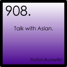 Fictional bucket list#908: Narnia  Might be fictional this one :) He has another name