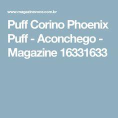 Puff Corino Phoenix Puff - Aconchego - Magazine 16331633