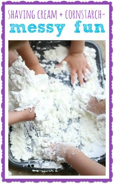 Shaving Cream + Cornstarch = Messy Fun!