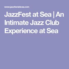 JazzFest at Sea | An Intimate Jazz Club Experience at Sea