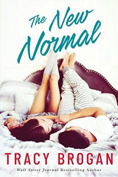 The New Normal by Tracy Brogan Film Music Books, Audio Books, Single Parenthood, New Neighbors, Slow Burn, Perfect Relationship, The New Normal, Single Parenting, Romance Books