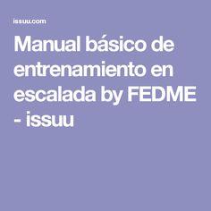 Manual básico de entrenamiento en escalada by FEDME - issuu