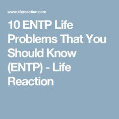 10 ENTP Life Problems That You Should Know (ENTP) - Life Reaction