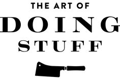 The Art of Doing Stuff
