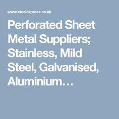 Perforated Sheet Metal Suppliers; Stainless, Mild Steel, Galvanised, Aluminium…