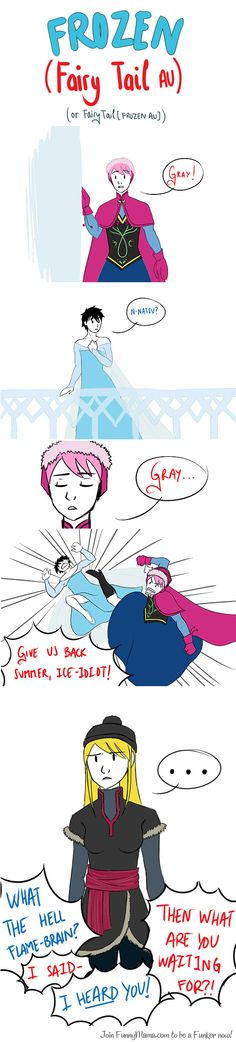 Frozen x Fairy tail AU<<<i would have liked this movie if it had been done this way // True that!