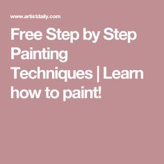 Free Step by Step Painting Techniques | Learn how to paint!