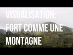 Visualisation: fort comme une montagne. ❤
