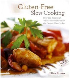 The only gluten-free slow cooker cookbook available, from acclaimed author Ellen Brown, featuring 150 original recipes. Celiac disease shouldnt hold you back from the diversity of cooking! Whether you