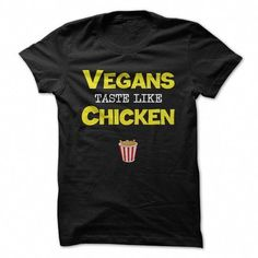 e47db451 Vegans taste like Chicken T Shirts, Hoodie, Tee Shirts ==▻ Shopping Now