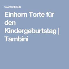 Einhorn Torte für den Kindergeburtstag | Tambini
