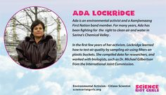 Ada Lockridge is a citizen scientist and a fearless environmental activist. First Nations, Citizen, Environment, Study, Science, Education, Learning, Awesome, Women