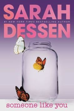 Someone Like You (Sarah Dessen). I love every single one of her books. Amazing author