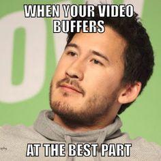 Especially during Mark's videos.