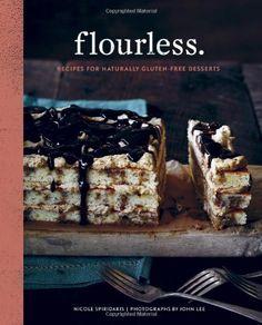 Flourless.: Recipes for Naturally Gluten-Free Desserts by Nicole Spiridakis http://smile.amazon.com/dp/1452119554/ref=cm_sw_r_pi_dp_r3rdub041DBHM