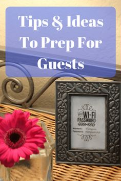 Tips & Ideas to Prep for Guests - Be ready for overnight guests in your home with these simple tips & ideas.