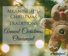 Give your children the gift of an annual Christmas ornament. It is a treasure for years to come.