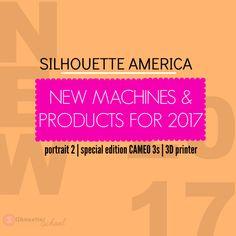 New Silhouette Products for 2017: Machines, Foils, Software and More!